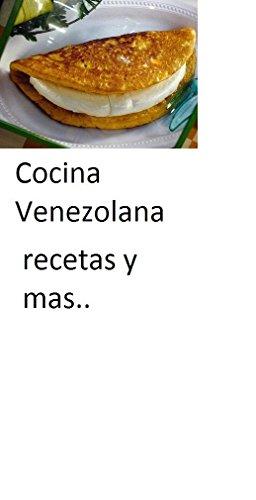 Cocina Venezolana: Recetas Venezolanas