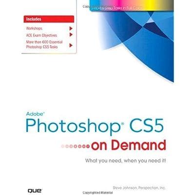 Adobe Photoshop Cs5 On Demand) By Johnson, Steve (Author ...