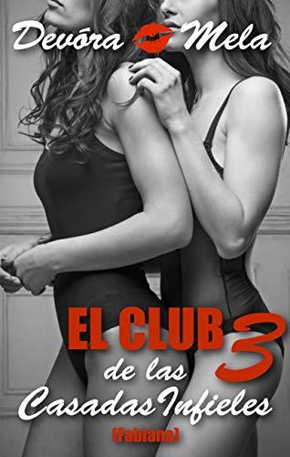 El Club de las Casadas Infieles 3 de Devora Mela
