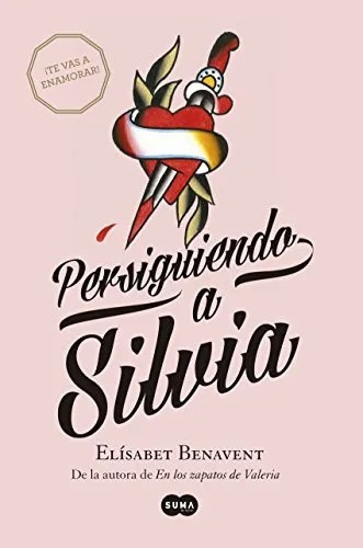 Persiguiendo a Silvia (Saga Silvia 1) de Elísabet Benavent