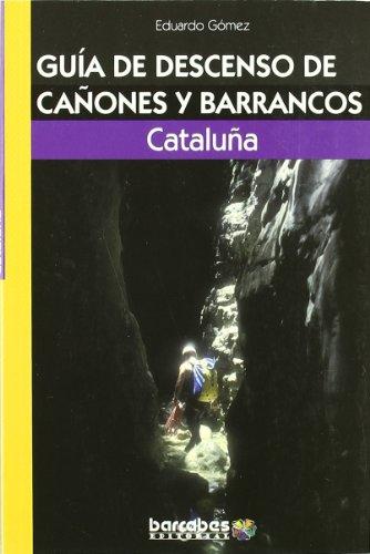 Guia de descenso de cañones y barrancos - Cataluña -