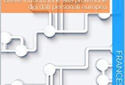 _ Il Regolamento Europeo Privacy: Breve introduzione alla protezione dei dati personali europea Epub Gratis