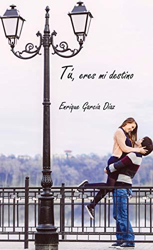 Tú, eres mi destino de Enrique García