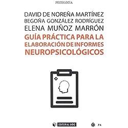 GUÍA PARA LA ELABORACIÓN DE INFORMES NEOROPSICOLÓGICOS (Manuales)