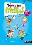 Vivre les maths CP, Cycle 2 Année 1 - Fichier de l'élève - Edition 2016