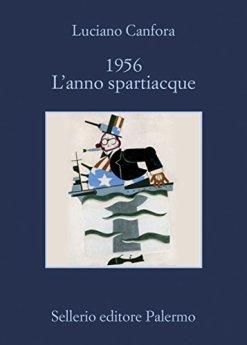 1956 L'anno spartiacque di [Canfora, Luciano]