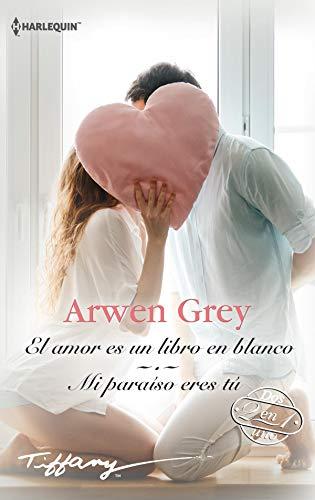 El amor es un libro en blanco – Mi paraíso eres tú de Arwen Grey