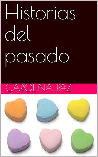 Historias del pasado de Carolina Paz