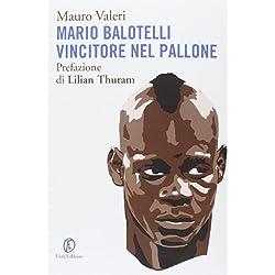 Mario Balotelli vincitore nel pallone