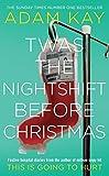 Twas the nightshift before Christmas: Adam Kay