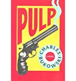 (PULP) BY BUKOWSKI, CHARLES(AUTHOR)Paperback Mar-1994