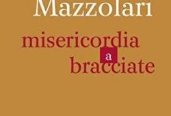 ^ Primo Mazzolari. Misericordia a bracciate libri gratis da leggere