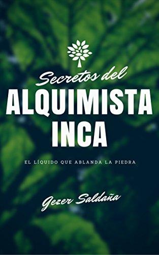 SECRETOS DEL ALQUIMISTA INCA de GEZER HEFER SALDAÑA CAPA