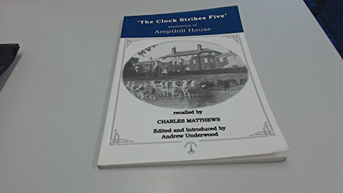 'The Clock Strikes Five': Memories of Ampthill House