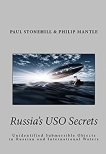 Russia's USO Secrets: Unidentified Submersible Objects in Russian and International Waters (English Edition) par [Stonehill, Paul, Mantle, Philip]