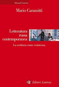 Letteratura russa contemporanea: La scrittura come resistenza di [Caramitti, Mario]