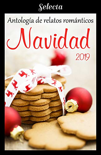 Antología de relatos románticos Navidad 2019 de Varios Autores