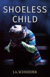 Shoeless Child: A heart-stopping thriller (Detective Kerri Blasco Book 4) by [Schneider, J.A.]