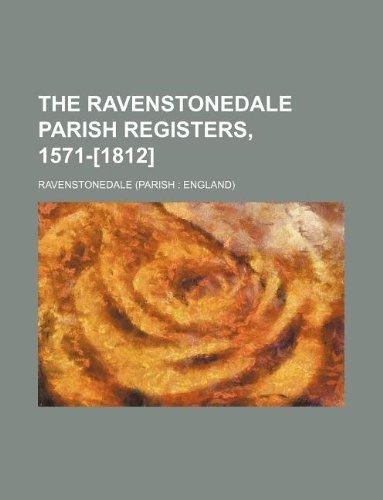 The Ravenstonedale Parish registers, 1571-[1812]
