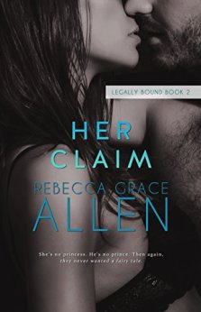 Her Claim (Legally Bound Book 2) by [Allen, Rebecca Grace]