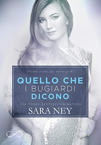 Quello che i bugiardi dicono (Three Little Lies #1) di [Ney, Sara]