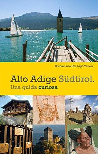 Alto Adige. Südtirol. Una guida curiosa