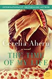 The Time of My Life: A Novel by Cecelia Ahern (2013-04-23)