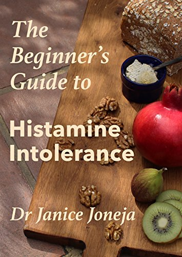 The Beginner's Guide to Histamine Intolerance by [Joneja, Janice]