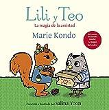 Lili y Teo. La magia de la amistad (Emociones, valores y hábitos)