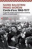 L'orda d'oro. 1968-1977: la grande ondata rivoluzionaria e creativa, politica ed esistenziale