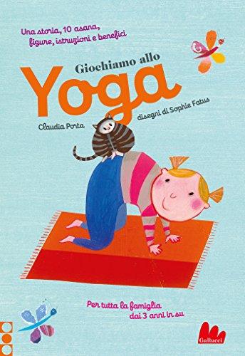 Giochiamo allo yoga. Ediz. a colori