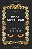 What Katy Did?: By Susan Coolidge - Illustrated [Lingua Inglese]