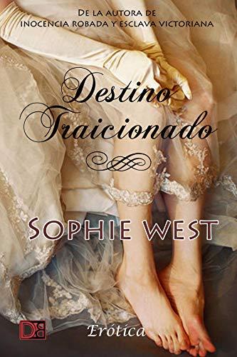 Destino traicionado de Sophie West