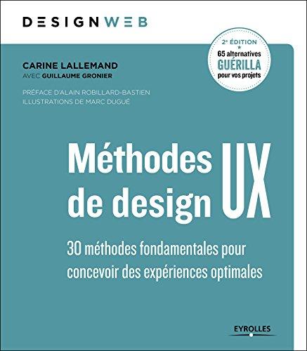 Méthodes de design UX: 30 méthodes fondamentales pour concevoir et évaluer les systèmes interactifs