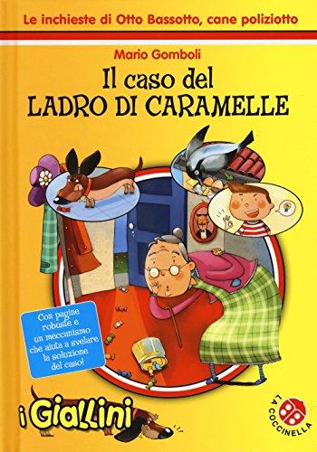 Il caso del ladro di caramelle. Le inchieste di Otto Bassotto, cane poliziotto