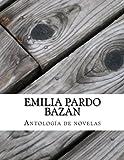 Emilia Pardo Bazán, Antología de novelas