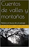 Cuentos de valles y montañas: Relatos en busca de un paisaje