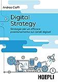 Digital strategy. Strategie per un efficace posizionamento sui canali digitali (Digital Marketing Pro)