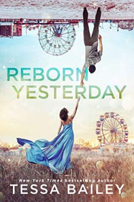 Reborn Yesterday by [Bailey, Tessa]