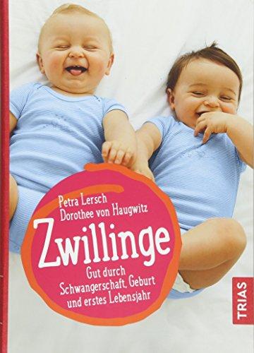 Zwillinge: Gut durch Schwangerschaft, Geburt und erstes Lebensjahr