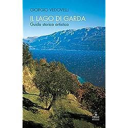Il lago di Garda. Guida storico-artistica