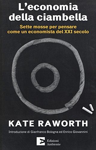 L'economia della ciambella. Sette mosse per pensare come un economista del XXI secolo