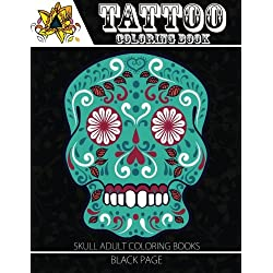 Tattoo Coloring Book: black page Modern and Neo-Traditional Tattoo Designs Including Sugar Skulls, Mandalas and More (Tattoo Coloring Books for Adults) (sugar skull coloring book for adults)