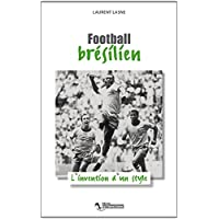 Football bresilien l'invention d'un style