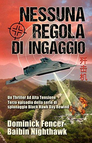 Nessuna Regola di Ingaggio: Terzo episodio della serie di spionaggio Black Hawk Day Rewind