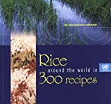Rice Around the World in 300 Recipes: An International Cookbook