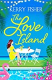 The Love Island: The laugh out loud romantic comedy you have to read this summer