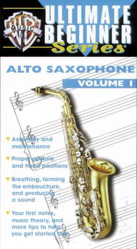 Alto Saxophone: 1 (The Ultimate Beginner Series)