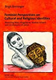 Feminist Perspectives on Cultural and Religious Identities: Rewriting Mary Magdalene, Mother Ireland and Cú Chulainn of Ulster