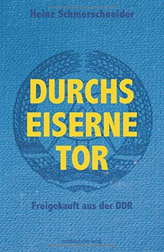 Durchs Eiserne Tor: Freigekauft aus der DDR